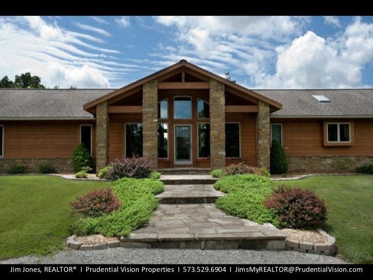 Jim Jones, REALTOR®  Ι   Prudential Vision Properties  Ι   573.529.6904  Ι   [email_address]