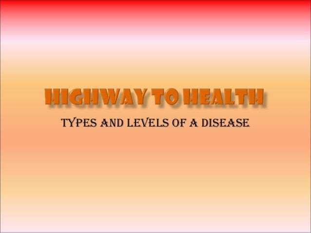 Types and levels of a disease