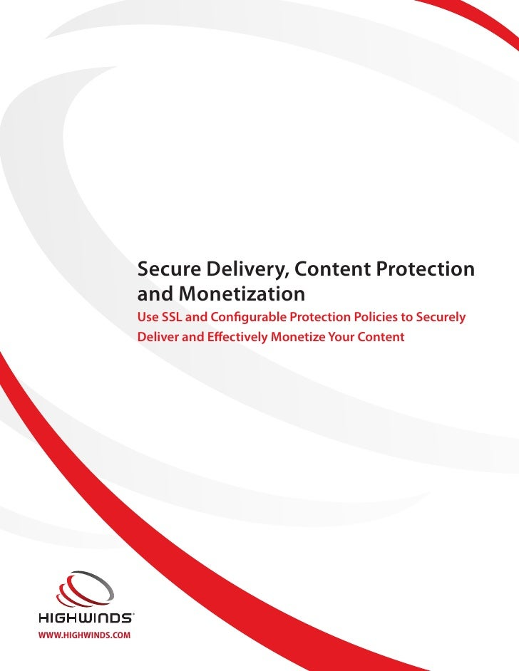Secure Delivery, Content Protection                    and Monetization                    Use SSL and Configurable Protec...