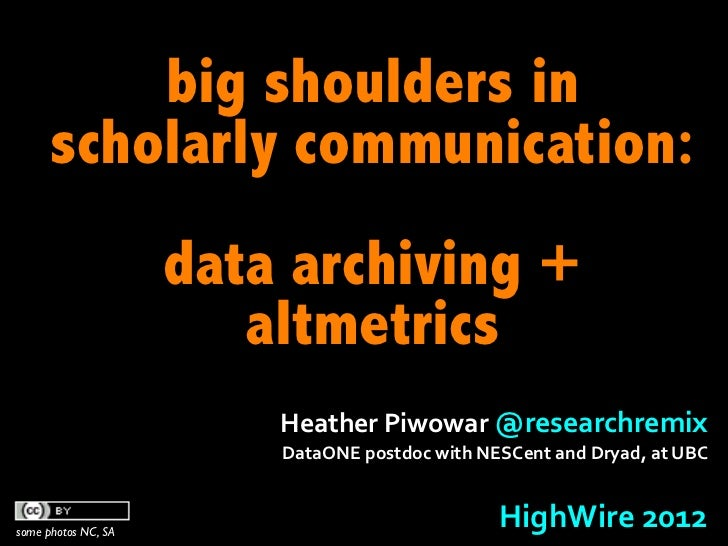 big shoulders in      scholarly communication:                     data archiving +                        altmetrics     ...