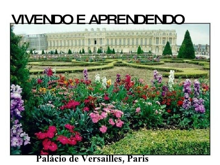 VIVENDO E APRENDENDO Palácio de Versailles, Paris