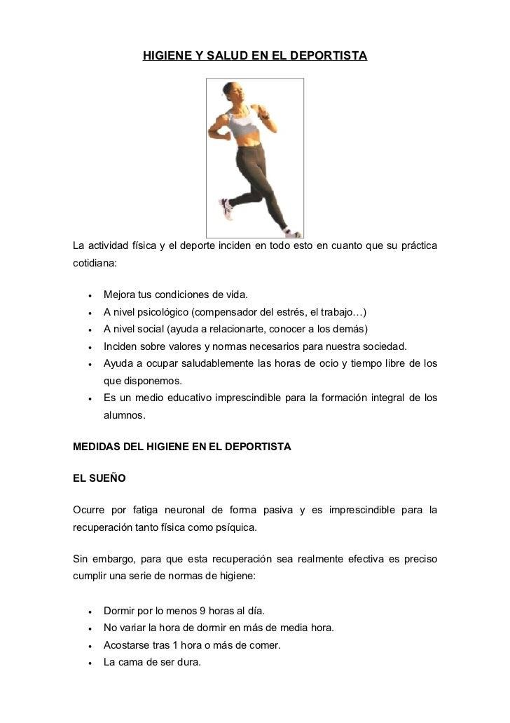HIGIENE Y SALUD EN EL DEPORTISTA     La actividad física y el deporte inciden en todo esto en cuanto que su práctica cotid...