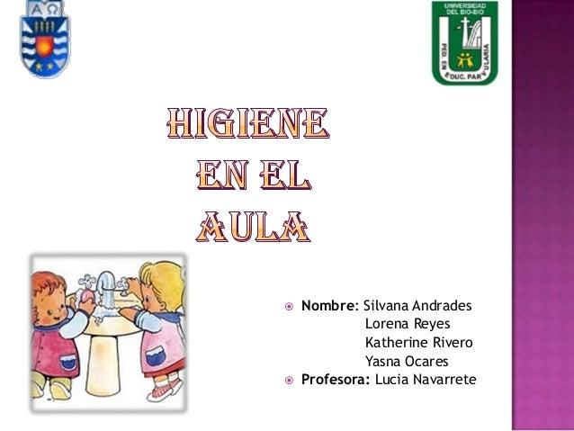  Nombre: Silvana AndradesLorena ReyesKatherine RiveroYasna Ocares Profesora: Lucia Navarrete