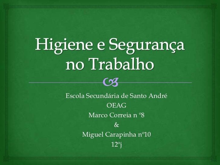 Escola Secundária de Santo André             OEAG        Marco Correia n º8               &     Miguel Carapinha nº10     ...