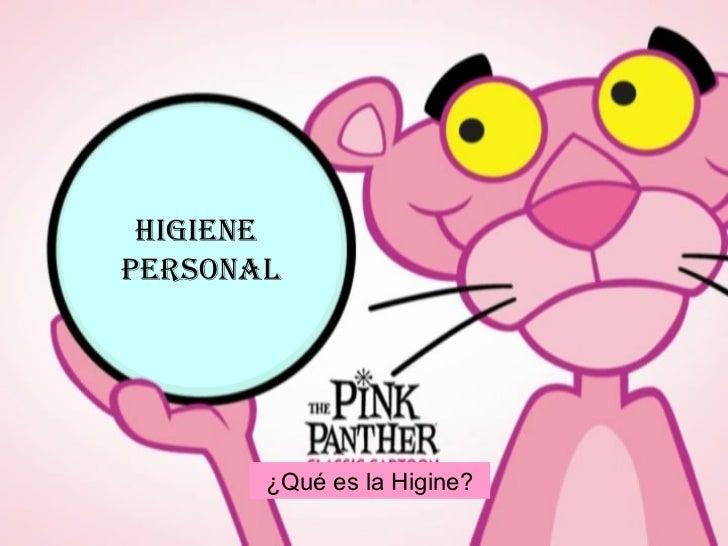 ¿Qué es la Higine? Higiene  Personal