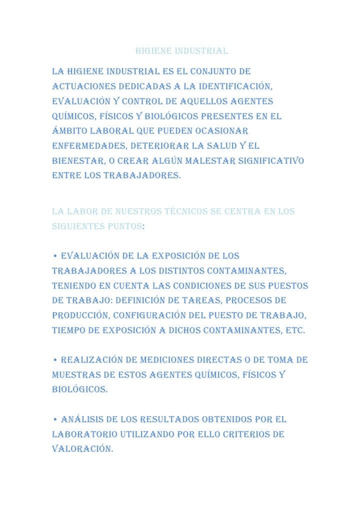 Higiene industrial<br />La Higiene Industrial es el conjunto de actuaciones dedicadas a la identificación, evaluación y co...