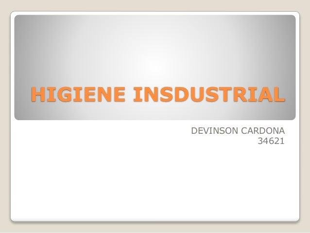 HIGIENE INSDUSTRIAL DEVINSON CARDONA 34621