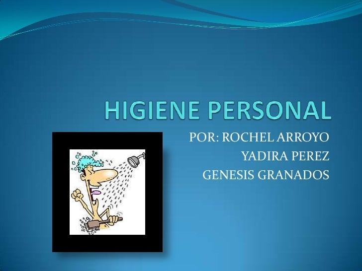 POR: ROCHEL ARROYO       YADIRA PEREZ  GENESIS GRANADOS