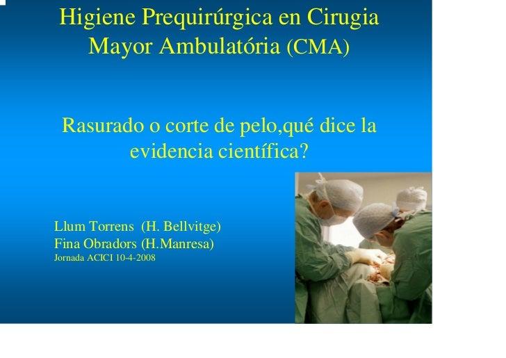 Higiene Prequirúrgica en Cirugia   Mayor Ambulatória (CMA) Rasurado o corte de pelo,qué dice la        evidencia científic...