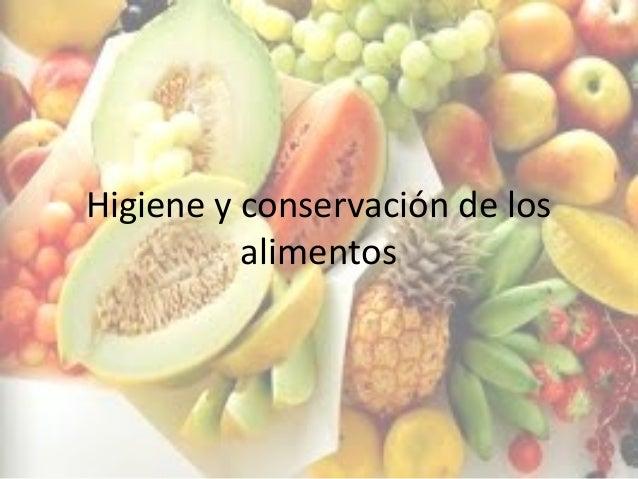 Higiene y conservaci n de los alimentos - Higiene alimentaria y manipulacion de alimentos ...