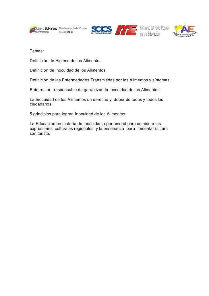 Temas:Definición de Higiene de los AlimentosDefinición de Inocuidad de los AlimentosDefinición de las Enfermedades Transmi...
