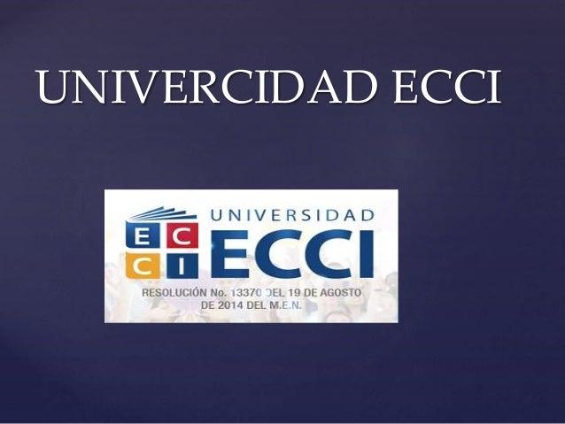 UNIVERCIDAD ECCI  {