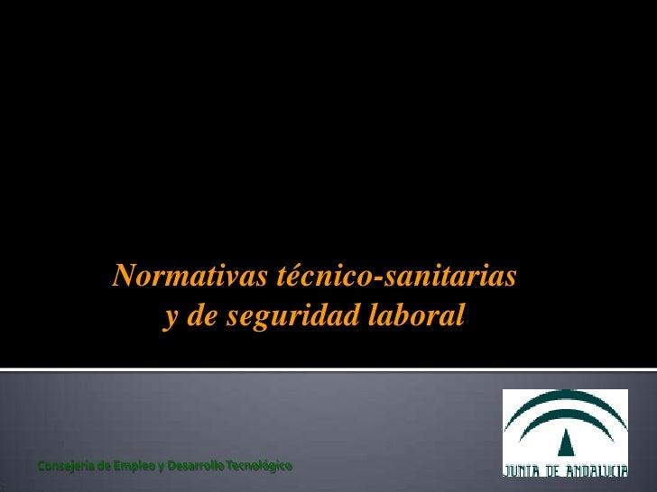 Curso de Panadero IAIP10<br />Normativas técnico-sanitarias y de seguridad laboral<br />Consejería de Empleo y Desarrollo ...