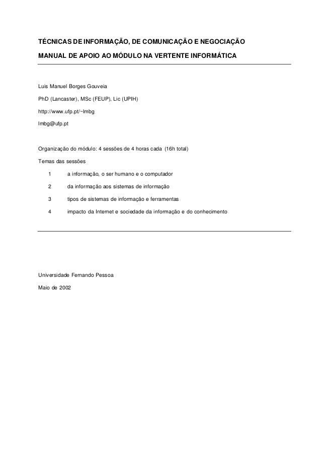 TÉCNICAS DE INFORMAÇÃO, DE COMUNICAÇÃO E NEGOCIAÇÃOMANUAL DE APOIO AO MÓDULO NA VERTENTE INFORMÁTICALuis Manuel Borges Gou...