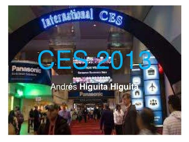 CES 2013Andrés Higuita Higuita