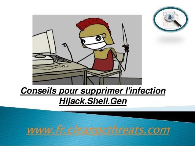 Conseils pour supprimer l'infection Hijack.Shell.Gen  www.fr.cleanpcthreats.com