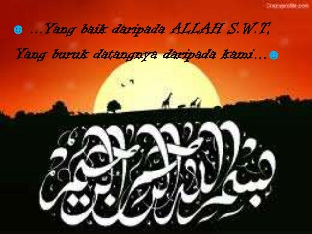 ☻ …Yang baik daripada ALLAH S.W.T,Yang buruk datangnya daripada kami…☻