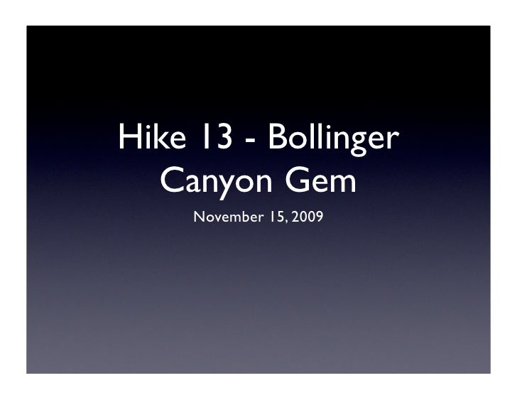 Hike 13 - Bollinger   Canyon Gem      November 15, 2009