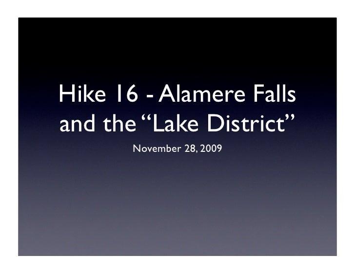 "Hike 16 - Alamere Falls and the ""Lake District""        November 28, 2009"
