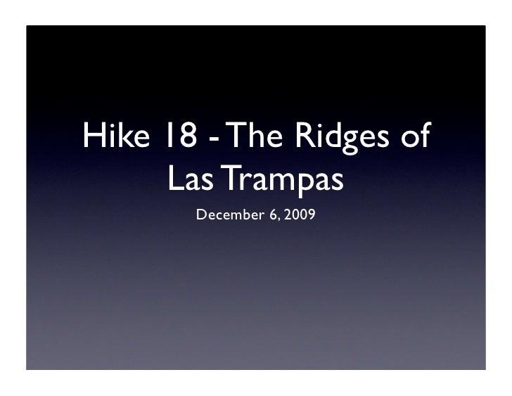 Hike 18 - The Ridges of      Las Trampas        December 6, 2009