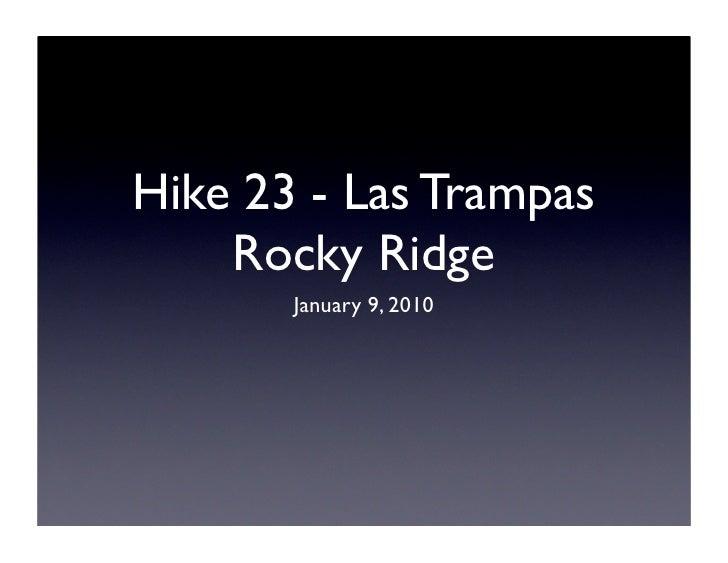Hike 23 - Las Trampas     Rocky Ridge        January 9, 2010