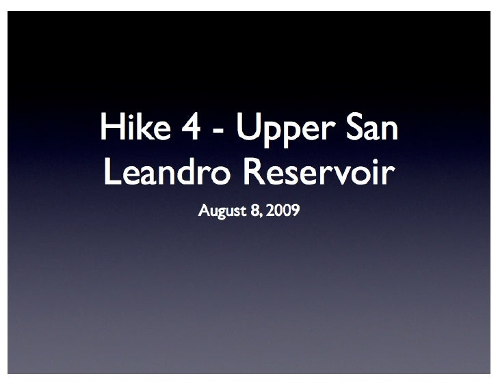 Hike 4 Upper San Leandro Reservoir Presentation