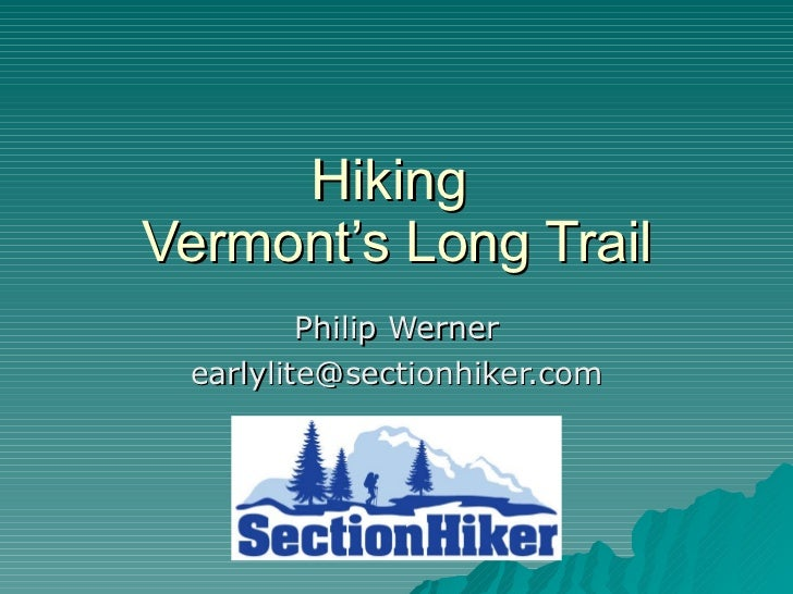 Hiking  Vermont's Long Trail Philip Werner [email_address]