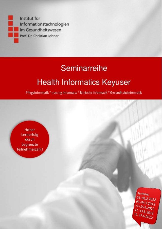 Seminarreihe Health Informatics Keyuser Pflegeinformatik * nursing informaics * klinische Informatik * Gesundheitsinformat...