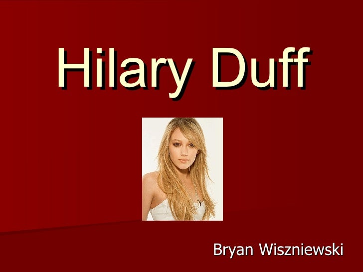 Hilary Duff Bryan Wiszniewski