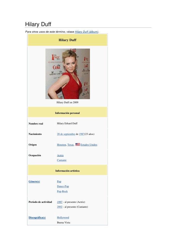 Hilary Duff<br />Para otros usos de este término, véaseHilary Duff (álbum).<br />Hilary DuffHilary Duff en 2009Informació...