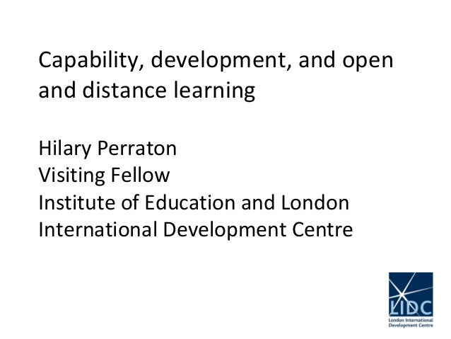 Distance Learning for Health Workshop: Capability, Development and Open and Distance Learning - Hilary Perraton, LIDC and the Institute of Education