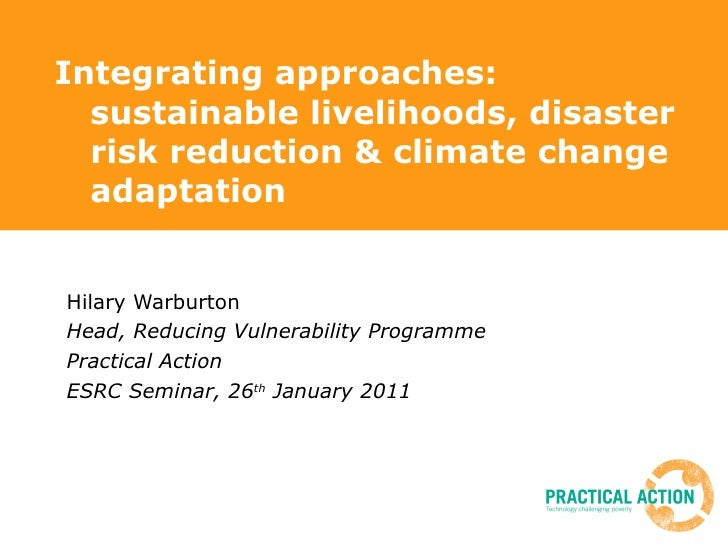 Integrating approaches: sustainable livelihoods, disaster risk reduction and climate change adaptation