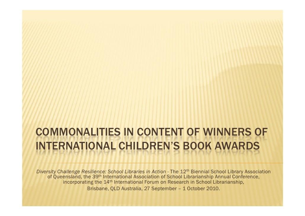 COMMONALITIES IN CONTENT OF WINNERS OF INTERNATIONAL CHILDREN'S BOOK AWARDS  Diversity Challenge Resilience: School Librar...