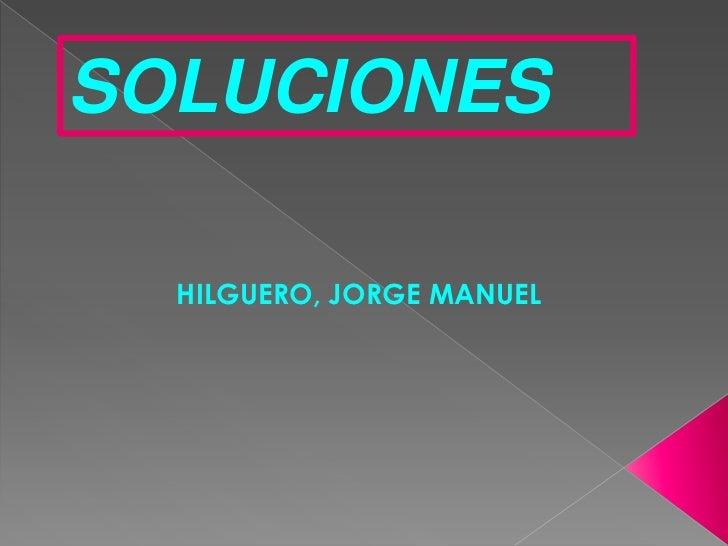 SOLUCIONES  HILGUERO, JORGE MANUEL
