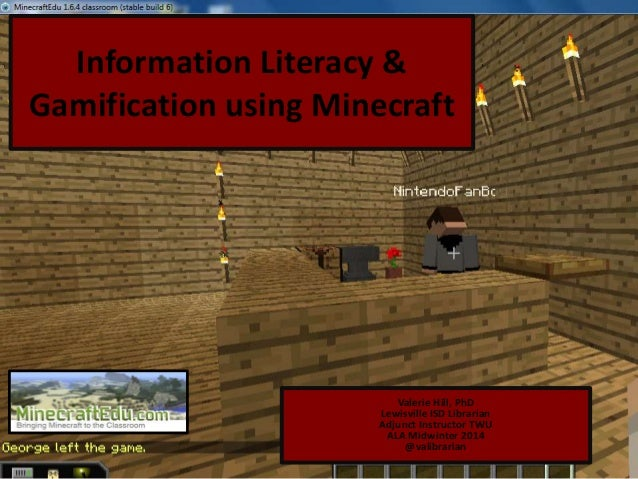 Information Literacy & Gamification Using Minecraft