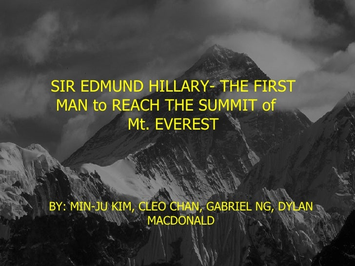 EDMUND HILLARY- THE FIRST PERSON TO STAND ON TOP OF THE WORLD BY, MINJU KIM, CLEO CHAN, GABRIEL NG & DYLAN MACDONALD SIR E...
