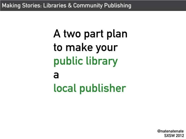 A Two Part Plan to Make Your Public Library a Local Publisher