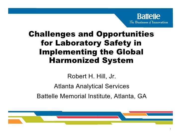 Challenges and Opportunities    for Laboratory Safety in   Implementing the Global      Harmonized System             Robe...