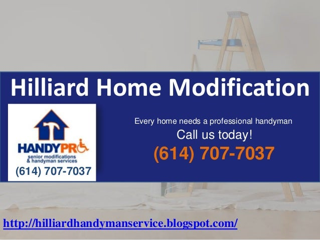 Hilliard Home Modification Every home needs a professional handyman  Call us today!  (614) 707-7037 (614) 707-7037  http:/...