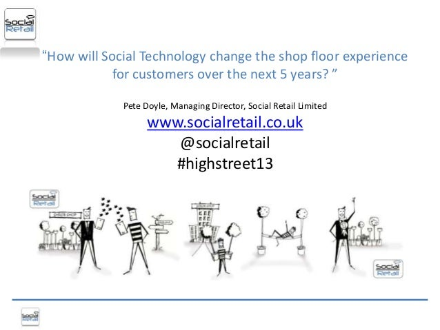 """How will Social Technology change the shop floor experience            for customers over the next 5 years? ""            ..."