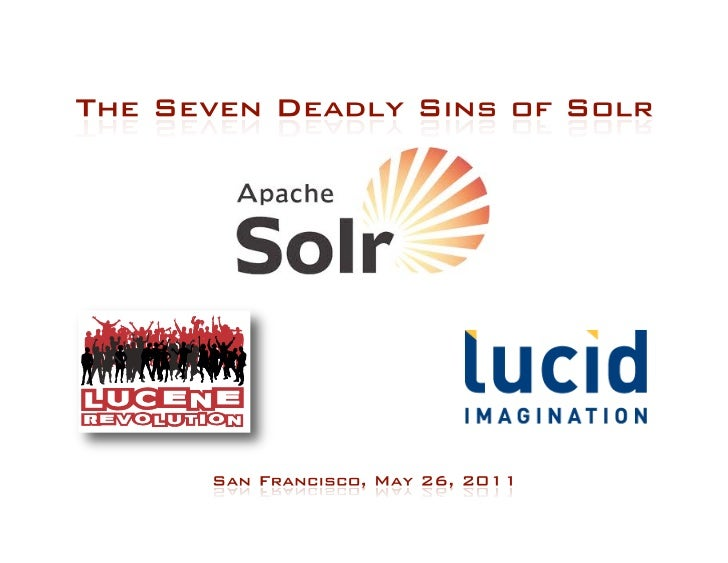The Seven Deadly Sins of Solr - By Jay Hill