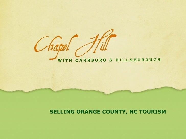 SELLING ORANGE COUNTY, NC TOURISM