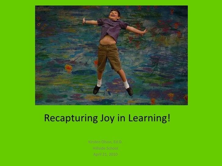 Recapturing Joy in Learning!