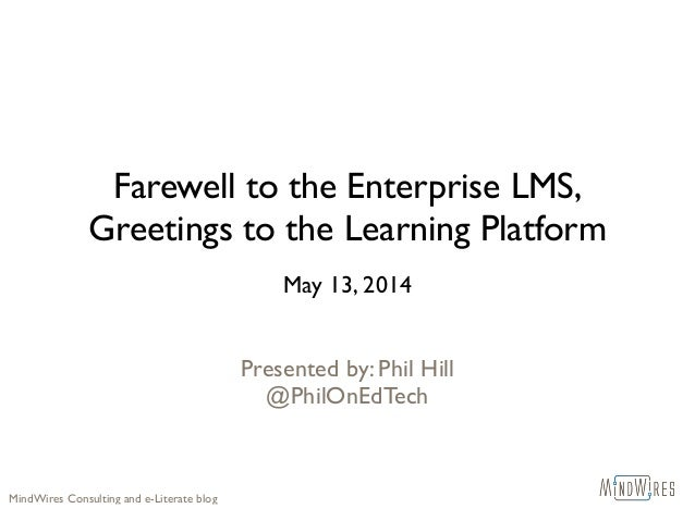 Farewell to the Enterprise LMS, Greetings to the Learning Platform: Phil Hill at Apereo Mexico 2014