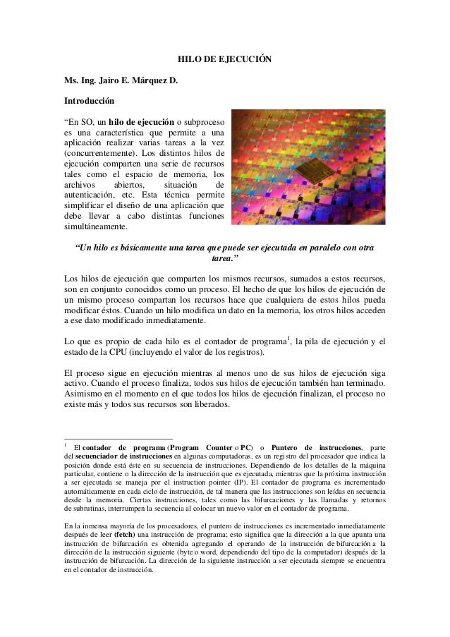 """HILO DE EJECUCIÓN Ms. Ing. Jairo E. Márquez D. Introducción """"En SO, un hilo de ejecución o subproceso es una característic..."""