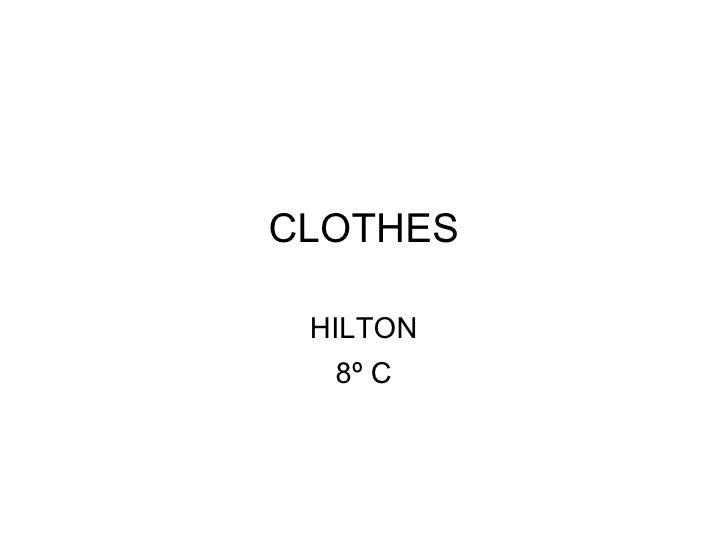 CLOTHES HILTON 8º C