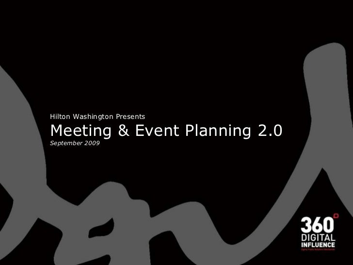 Hilton Washington Presents Meeting & Event Planning 2.0 September 2009