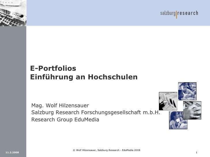 E-Portfolios  Einführung an Hochschulen Mag. Wolf Hilzensauer Salzburg Research Forschungsgesellschaft m.b.H. Research Gro...