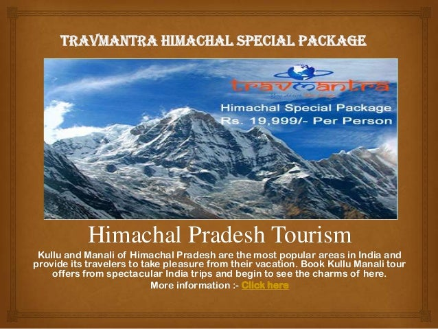 Himachal Pradesh Tourism Kullu and Manali of Himachal Pradesh are the most popular areas in India and provide its traveler...