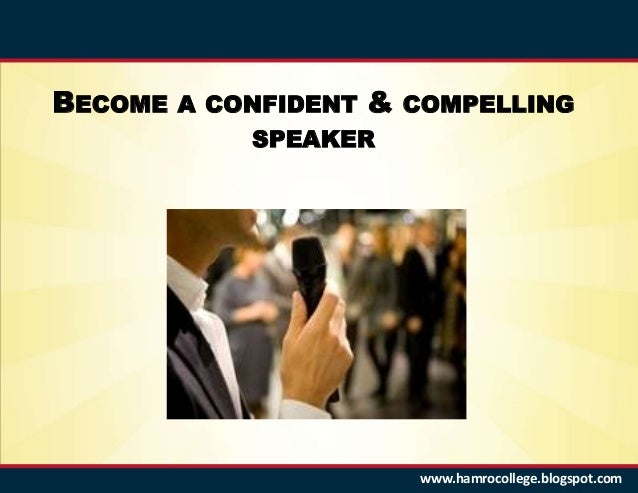 Become a Confident and Compelling Speaker